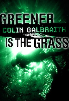 Greener is the Grass by Colin Galbraith - available from 4th May, 2012